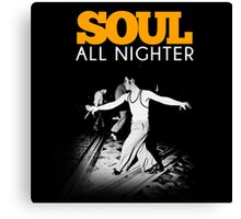 SOUL ALL NIGHTER : NORTHERN SOUL DANCE Canvas Print