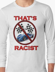 That's Racist! T-Shirt