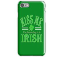 Funny Kiss Me I'm pretending to be Irish iPhone Case/Skin