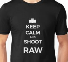 Keep Calm and shoot RAW white graphic Unisex T-Shirt