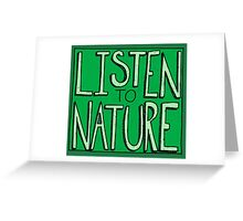 Listen to Nature -  I Greeting Card