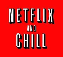 NETFLIX & CHILL by 10Drops