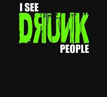 I see drunk people Unisex T-Shirt