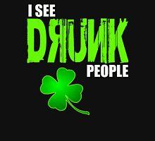 I see drunk people 2 Unisex T-Shirt