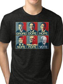Grope Dope Hope Nope Pope Vote Bernie Tri-blend T-Shirt