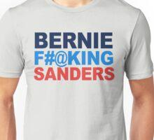Bernie F-ing Sanders Unisex T-Shirt