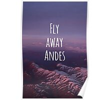 Fly away... Andes! Patagonia Poster
