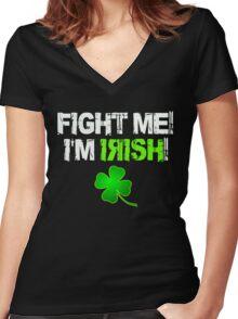 Fight Me! I'm Irish! 2 Women's Fitted V-Neck T-Shirt