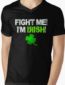 Fight Me! I'm Irish! 2 Mens V-Neck T-Shirt