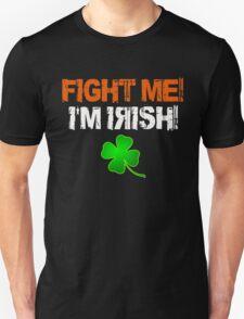 Fight Me! I'm Irish! 3 T-Shirt