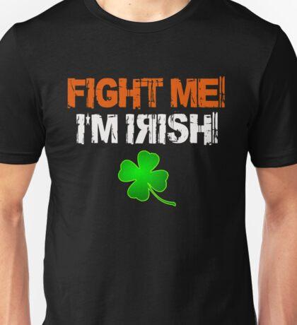 Fight Me! I'm Irish! 3 Unisex T-Shirt