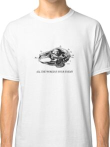 All The World Is Your Enemy Classic T-Shirt