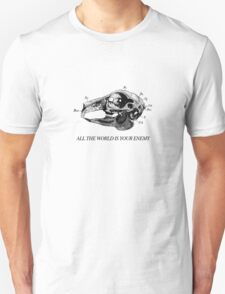 All The World Is Your Enemy Unisex T-Shirt