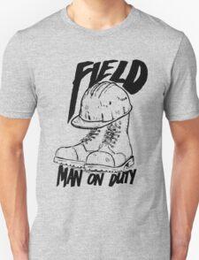 Field man on duty T-Shirt