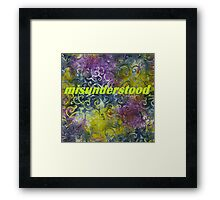 Misunderstood multi-colored Framed Print