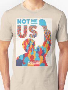 Bernie Sanders - Not Me, Us  T-Shirt