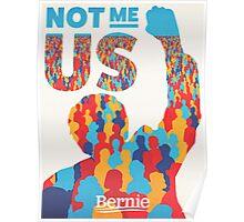 Bernie Sanders - Not Me, Us  Poster