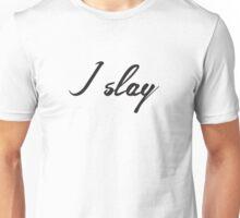 I slay ( gold typography) Unisex T-Shirt