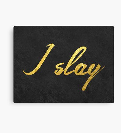 I slay ( gold typography) Canvas Print