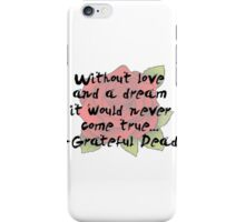 Without A Dream Quote iPhone Case/Skin