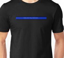 This Line Will Not Run Unisex T-Shirt