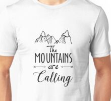 The mountains Are Calling Climbing Hiker Trail Camp Unisex T-Shirt