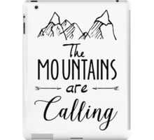 The mountains Are Calling Climbing Hiker Trail Camp iPad Case/Skin