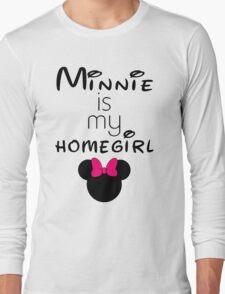 Minnie Is my Homegirl Long Sleeve T-Shirt