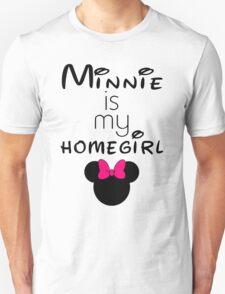 Minnie Is my Homegirl T-Shirt