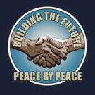 Building The Future - Peace By Peace by Ra12