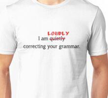 I am LOUDLY correcting your grammar. (White) Unisex T-Shirt