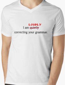 I am LOUDLY correcting your grammar. (White) Mens V-Neck T-Shirt