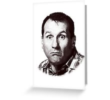 Al Bundy Greeting Card