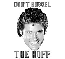 Don't hassel the Hoff Photographic Print