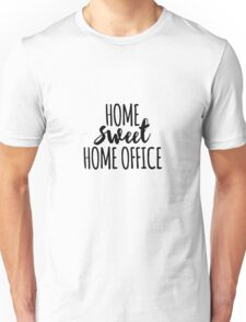 Home sweet home office Unisex T-Shirt