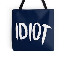 Idiot Tote Bag
