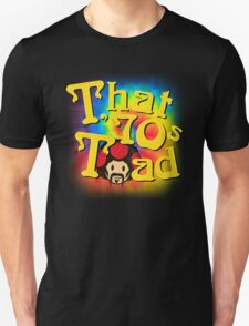 That 70s Toad Unisex T-Shirt