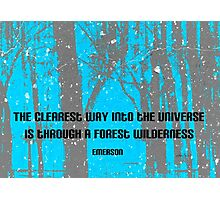 Forest Wilderness Emerson Quote  Photographic Print