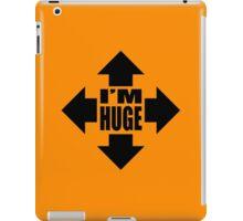 I'm Huge! graphic iPad Case/Skin