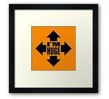 I'm Huge! graphic Framed Print