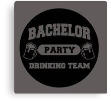 MARRIAGE : BACHELOR PARTY DRINKING TEAM Canvas Print
