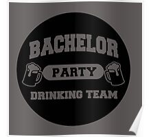 MARRIAGE : BACHELOR PARTY DRINKING TEAM Poster