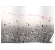 I love you.Simple xox  Poster