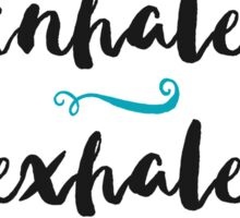 Inhale Exhale - Yoga Print Sticker