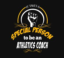 IT TAKES A SPECIAL PERSON TO BE AN ATHLETICS COACH Unisex T-Shirt