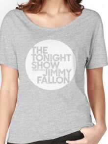 TONIGHT SHOW  Women's Relaxed Fit T-Shirt