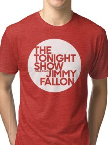TONIGHT SHOW  Tri-blend T-Shirt
