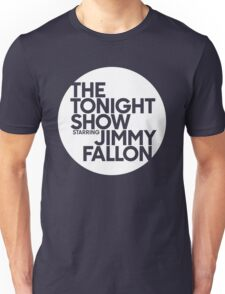 TONIGHT SHOW  Unisex T-Shirt