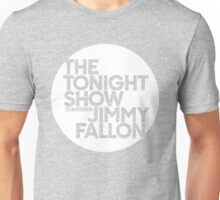 TONIGHT SHOW  Unisex T-Shirt