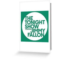 TONIGHT SHOW  Greeting Card